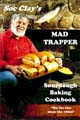 Soc Clay's Mad Trapper Sourdough Baking Cookbook